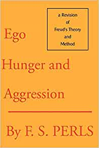 Ego hunger and aggression perls pdf